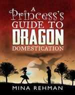 A Princess's Guide to Dragon Domestication - Book Cover