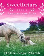 Sweetbriars, Leaving The City: The New British Equestrian Book Series - Book Cover