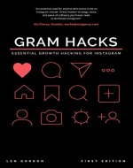 Gram Hacks: Essential Growth Hacking For Instagram - Book Cover