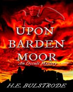 Upon Barden Moor: An Occult Mystery (Tales of the Uncanny Book 4) - Book Cover