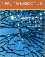 Segments From My Closet - Book Cover