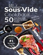 Modern Sous Vide Cookbook: 50+ Easy Sous Vide Recipes for Smart People - Book Cover