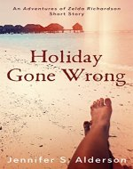 Holiday Gone Wrong: An Adventures of Zelda Richardson mystery thriller series short story set in Panama and Costa Rica - Book Cover