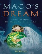 Mago's Dream: Meeting with the Soul of the Earth - Book Cover