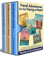 Travel Adventures for the Young at Heart: Two high-spirited seniors capture glittering memories and fascinating discoveries in Amsterdam, Barcelona, Venice, Athens, Istanbul and other magical places. - Book Cover