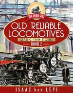 Great Railroad Series:  Old Reliable Locomotives: (Classic Train Stories) - Book Cover