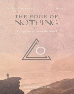 The Edge of Nothing: The Lex Chronicles, Book 1 (Legends of Arameth) - Book Cover