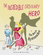 The Incredible Ordinary Hero or The Brave Bystander: Burns - Book Cover