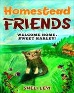 Homestead Friends:  Welcome Home, Sweet Harley! - Book Cover