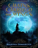 Chains Carried on Wings (Clydian Chronicles Book 1) - Book Cover