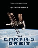 The Earth's orbit (Space exploration. Book 1) - Book Cover