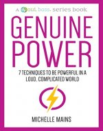 Genuine Power: 7 Techniques to Be Powerful in a Loud, Complicated World (A Soul Boss Series Book) - Book Cover