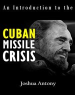 An Introduction to the Cuban Missile Crisis: On the Brink of Utter Destruction - Book Cover