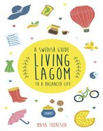 Living Lagom: A Swedish Guide to a Balanced Life - Book Cover