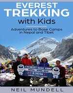 Everest Trekking With Kids: Adventures to Base Camps in Nepal and Tibet - Book Cover