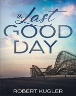 The Last Good Day (Avery & Angela Book 1) - Book Cover