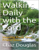Walking Daily with the Lord: Hearing From Your Friend Jesus - Book Cover
