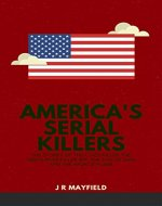 America's Serial Killers: The Stories of the Co-ed Killer, the Green River Killer, BTK, the Son of Sam, and the Night Stalker (A Life of Death Book 3) - Book Cover