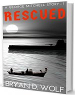 Rescued (A George Mitchell Story Book 1) - Book Cover