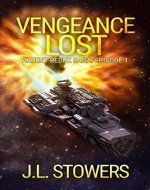 Vengeance Lost: Ardent Redux Saga: Episode 1 - Book Cover