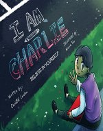 I am Charlie: Believe in Yourself