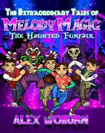 The Extraordinary Tales of Melody Magic: The Haunted Funfair: Volume 2 - Book Cover