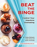 Beat the Binge - Control Your Impulsive Overeating - Book Cover