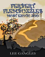 Ferbert Flembuzzle's Most Exotic Zoo - Book Cover
