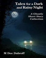 Tales for a Dark and Rainy Night: A Ghostly Short Story Collection - Book Cover