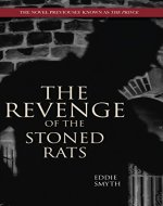 The Revenge of the Stoned Rats: The novel previously known as 'The Prince' - Book Cover