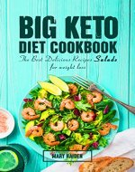 The Big Keto Diet Cookbook: the Best Delicious Recipes Salads for weight loss - Book Cover