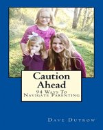 Caution Ahead: 94 Ways to Navigate Parenting - Book Cover