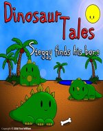 Dinosaur Tales Steggy Finds His Bone: Dinosaur Fiction Adventure Bedtime stories for toddlers and children - Book Cover