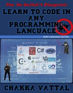 The No Bullshit Blueprint : Learn To Code In Any Programming Language: A Complete Beginner's Guide To Cracking Programming Concepts Without A College Degree - Book Cover