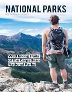 National Parks: Wild hiking trails of the Carpathian National Parks (Hiking Guide, National Parks, Trail, Mountains) - Book Cover