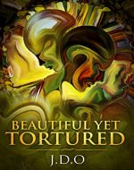 Beautiful Yet Tortured - Book Cover
