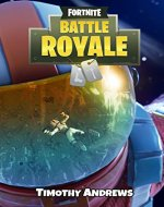 Fortnite: Build Your Way To A Victory Royale. Tips, Tricks & Strategies To Achieve #1 - Book Cover