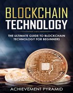 Blockchain Technology: The Ultimate Guide to Blockchain Technology for Beginners - Book Cover
