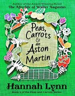 Peas, Carrots and an Aston Martin (The Peas and Carrots Series Book 1) - Book Cover
