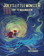 Joey's Little Monster: Trip to imagination (Illustrated bedtime story for children) - Book Cover