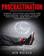 Procrastination: Simple, Efficient Methods for Overcoming Laziness, Staying Motivated, and Optimizing Productivity (Motivation, Focus, Self-Discipline, Time Managment) - Book Cover
