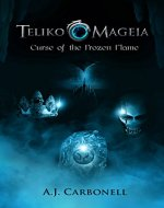 Teliko Mageia: Curse of the Frozen Flame - Book Cover
