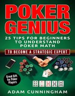 Poker Genius: 25 Tips For Beginners For Understanding Poker Math To Become A Strategic Expert (Poker, Beginners Guide, Theory, Strategy) - Book Cover
