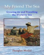 My Friend The Sea: Growing Up and Travelling the World by Sea - Book Cover
