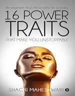 16 POWER TRAITS THAT MAKE YOU UNSTOPPABLE - Book Cover