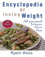 Encyclopedia of Losing Weight: All You Need to Know About Diets - Book Cover