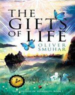 The Gifts Of Life (The Colours of Humanity Book 1) - Book Cover
