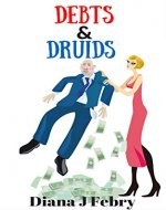 Debts & Druids: A family drama - Book Cover