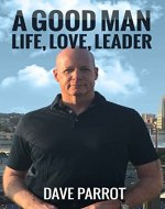 A Good Man : Life Love Leader - Book Cover