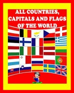 All countries, capitals and flags of the world: A guide to flags from around the world - Book Cover